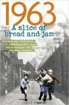 1963 : A Slice Of Bread And Jam