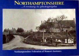 Northamptonshire: A Century in Photographs