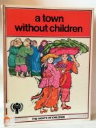 A Town Without Children - The Rights of Children