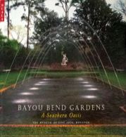 Bayou Bend Gardens : A Southern Oasis