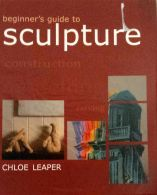 Beginner's Guide To Sculpture