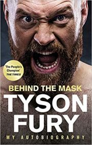 Tyson Fury : Behind The Mask