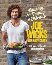 Cooking For Family And Friends : Joe Wicks The Body Coach