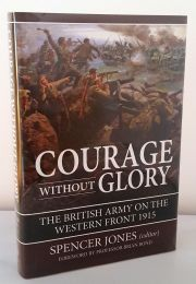 Courage Without Glory : The British Army on the Western Front 1915