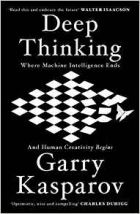 Deep Thinking : Where Machine Intelligence Ends and Human Creativity Begins