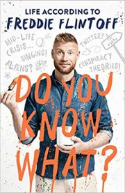 Freddie Flintoff : Do You Know What ?