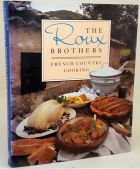 The Roux Brothers French Country Cooking