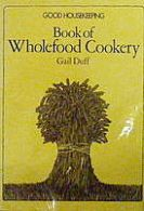 Good Housekeeping Book of Wholefood Cookery