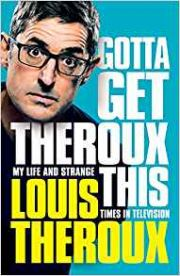 Louis Theroux : Gotta Get Theroux This