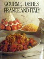 Gourmet Dishes From France And Italy