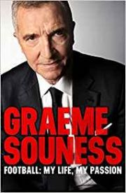 Graeme Souness : Football , My Life My Passion