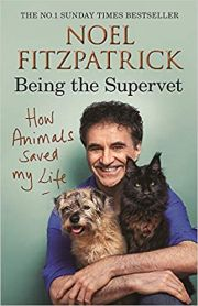 How Animals Saved My Life : Being The Supervet