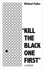 Kill the Black One First