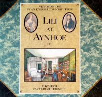 Lili at Aynhoe: Victorian Life in an English Country House