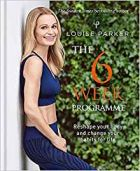 Louise Parker : The 6 Week Programme