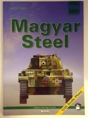 Magyar Steel Hungarian Armour in WWII