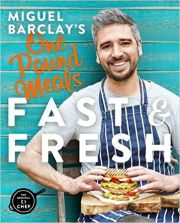 Miguel Barclay's FAST & FRESH One Pound Meals