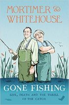 Mortimer and Whitehouse Gone Fishing