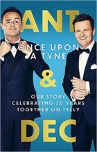 Ant And Dec : Once Upon A Tyne