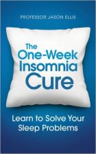 The One Week Insomnia Cure : Learn to Solve Your Sleep Problems