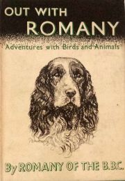 Out With Romany - Adventures With Birds And  Animals