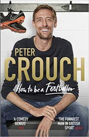 Peter Crouch : How To Be A Footballer