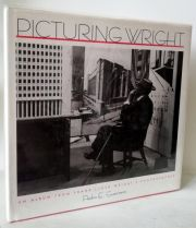 Picturing Wright : An Album from Frank Lloyd Wright's Photographer