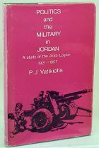 Politics and the Military in Jordan A Study of the Arab Legion 1921 - 1957