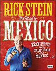 Rick Stein : The Road To Mexico