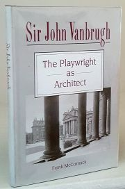 Sir John Vanbrugh The Palywright as Architect