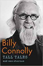 Billy Connolly : Tall Tales And Wee Stories