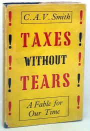 Taxes Without Tears - A Fable for Our Time