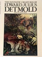 The Fantastic Creatures of Edward Julius Detmold