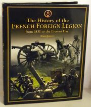 The History of the French Foreign Legion from 1831 to Present Day