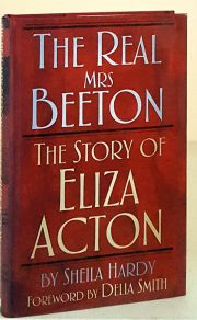 The Real Mrs Beeton The Story of Eliza Acton