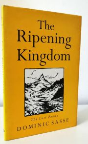 The Ripening Kingdom: The Last Poems