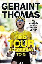Geraint Thomas : The Tour According to G