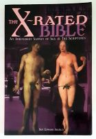 The X-Rated Bible: An Irreverent Survey of Sex in the Scriptures