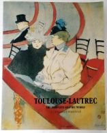 Toulouse- Lautrec: The Complete Graphic Works