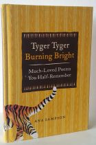 Tyger Tyger Burning Bright: Much-Loved Poems You Half-Remember