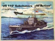 US 110 Subchasers In Action - Warships No. 33