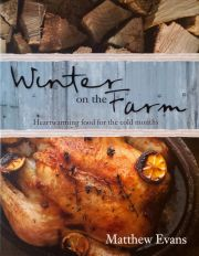 Winter on the Farm: Heartwarming Food for Colder Months
