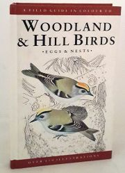 A Field Guide in Colour to Woodland and Hill Birds, Eggs and Nests